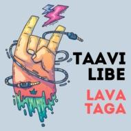 Taavi Libe Lava Taga