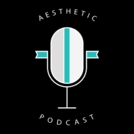 Aesthetic podcast